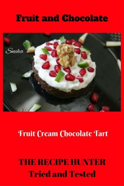 Sneha's Fruit Cream Chocolatey Tart