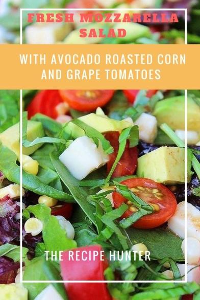 Fresh Mozzarella Salad with Avocado Roasted Corn and Grape Tomatoes